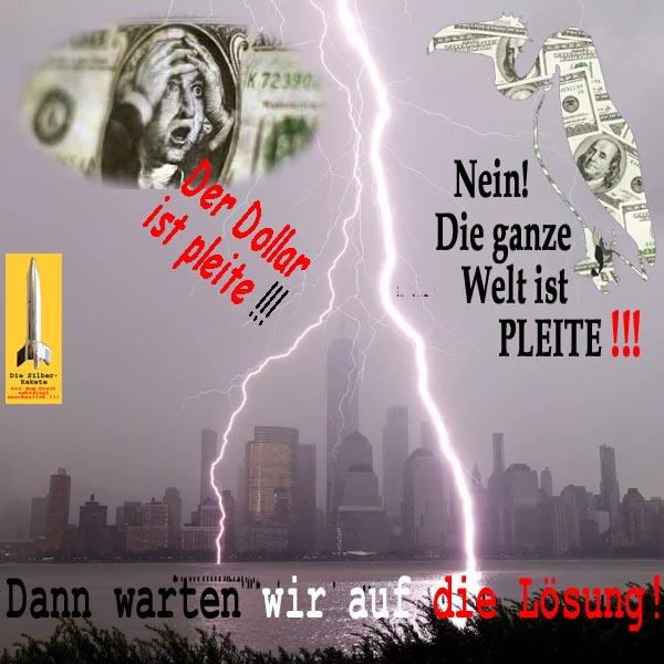 SilberRakete Angst Dollar pleite Pleitegeier Nein ganze Welt pleite Loesung Blitze ueber 1WTC NYC