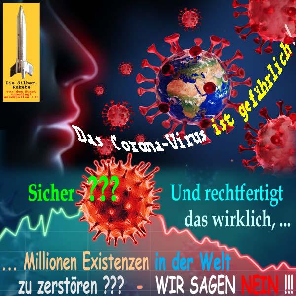 SilberRakete Corona Virus gefaehrlich Rechtfertigung Millionen Existenzen in Welt zu zerstoeren