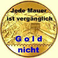 Jede-Mauer-ist-verganglich-Gold-nicht