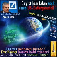 SilberRakete_DB-AnshuJain-US-Zahlungsausfall-kein-Leben-Komet-BancaRottaUSA-Dollar-Schulden-Wolke