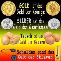 SilberRakete_GELD-GOLD-Koenige-SILBER-Gentlemen-TAUSCH-Bauern-SCHULDEN-Sklaven
