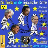 SilberRakete_Troika-blind-Griechische-Ketten-Draghi-Lagarde-Barroso-Nasenring-Samaras-Euro-Bankrott