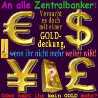 SilberRakete_Zentralbanker-GOLDdeckung-Dollar-Euro-Yen-Pfund2