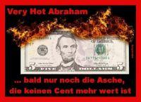 HK-Very-Hot-Abraham-bald-nur-noch-die-Asche-die-keinen-Cent-mehr-wert-ist