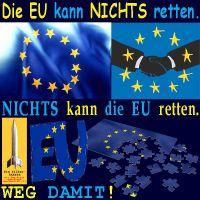 SilberRakete_EU-kann-nichts-retten-Nichts-kann-EU-retten-weg-damit-Zerfall-Korruption