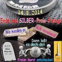 SilberRakete_Ende-Preis-Fixing-SILBER-20140814-nicht-vermissen-RIP-Grabstein-Freien-Markt-entscheiden