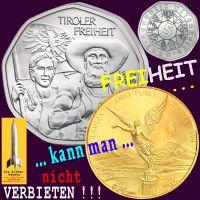 SilberRakete_FREIHEIT-kann-man-nicht-verbieten-Tiroler-Freiheit-SILBER-Mexican-Libertad-GOLD