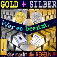 SilberRakete_GOLD-SILBER-Barren-wer-es-besitzt-macht-die-Regeln2