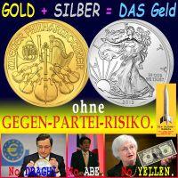 SilberRakete_GOLD-SILBER-Geld-ohne-Gegenparteirisiko-Kein-Draghi-Abe-Yellen-Euro-Dollar