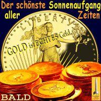 SilberRakete_GOLD-der-schoenste-Sonnenaufgang-aller-Zeiten-Goldmuenzenstapel-Liberty-Echtes-Geld2