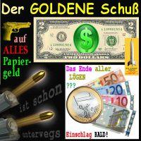 SilberRakete_Goldener-Schuss-auf-Papiergeld-Dollar-Euro-Ende-Luegen2