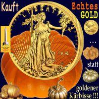 SilberRakete_Kauft-Echtes-GOLD-statt-goldener-Kuerbisse-Goldene-Liberty