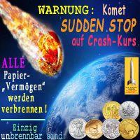 SilberRakete_Komet-SuddenStop-Crash-Kurs-Erde-Papiervermoegen-verbrennen-GOLD-SILBER-unbrennbar