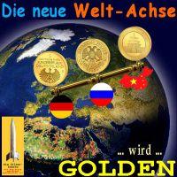 SilberRakete_Neue-Welt-Achse-Golden-Deutschland-Russland-China-GOLD-Muenzen