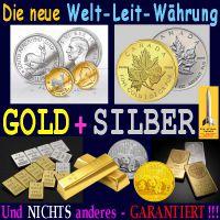 SilberRakete_Neue-Welt-Leit-Waehrung-GOLD-und-SILBER-Barren-Muenzen-nichts-anderes-garantiert3