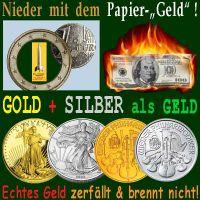 SilberRakete_Nieder-mit-Papiergeld-Dollar-Euro-Echtes-Geld-GOLD-SILBER-zerfaellt-brennt-nicht
