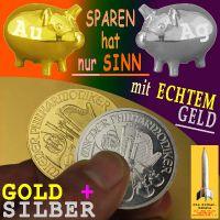 SilberRakete_Sparen-hat-nur-Sinn-mit-Echtem-Geld-GOLD-SILBER-Philharmoniker-Sparschweine3