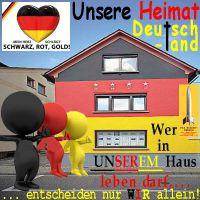 SilberRakete_Unsere-Heimat-Deutschland-Schwarz-Rot-Gold-Figuren-Wer-in-unserem-Haus-leben-darf-bestimmen-WIR2