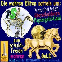 SilberRakete_Wahre-Eliten-satteln-um-Papiergeld-Gaul-pleite-Tod-GOLD-Liberty-Geld-schuldfrei