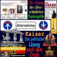 SilberRakete_Alternativlos-Papiergeldsystem-Crash-Demokratur-politische-Loesung-Kaiser-Kronen