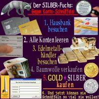 SilberRakete_DerSilberfuchs-Gegen-Konto-Schnueffelei-Hausbank-Konto-leer-GOLD-SILBER-gegen-Baumwolle