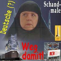 SilberRakete_Deutsche-Schandmale-Merkel-Islam-Elbphilharmonie-FlughafenRBB-Weg-damit