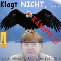 SilberRakete_DunkelDeutschland-Herbst2015-Adler-auf-Merkel-unter-Wasser-Klagt-nicht-Kaempft