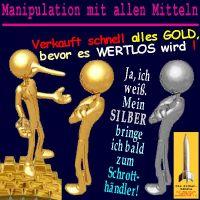 SilberRakete_GOLD-Manipulation-mit-allen-Mitteln-Schnell-verkaufen-wertlos-SILBER-zum-Schrotthaendler