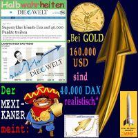 SilberRakete_Halbwahrheiten-Kurse-WELT-DAX40000-Mexikaner-Bei-GOLD-160000Dollar-realistisch-Liberty2