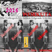 SilberRakete_Lager-Workuta-2016-Volksgerichte-MSchwesig-ANahles-UvdLeyen-Jahre-CRoth-lebenslang