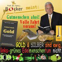 SilberRakete_ProfBocker-Buch-Gutmenschen-GOLD-SILBER-ewig-LinksGruenes-Edelmenschentum-nicht