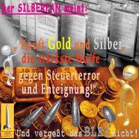 SilberRakete_Silberfan-Kauft-GOLD-SILBER-staerkstes-Mittel-gegen-Enteignung-BLEI-nicht-vergessen