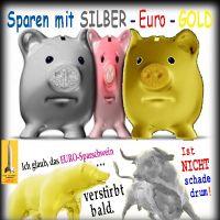 SilberRakete_Sparen-mit-SILBER-GOLD-Baer-Euro-Sparschwein-verstirbt-bald-Bulle-Nicht-schade2