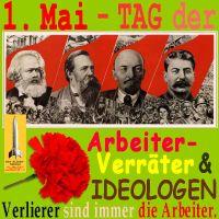 SilberRakete_Tag-der-Arbeiterverraeter-1Mai-Ideologen-Marx-Engels-Lenin-Stalin-Verlierer-Arbeiter-Mainelke