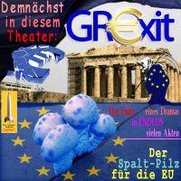 SilberRakete_Theater-GREXIT-Akropolis-Ende-Drama-endlose-Akte-Spaltpilz-fuer-EU-Fahne-Tod2