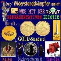 SilberRakete_Widerstandskaempfer-Weg-mit-Repraesentativer-Idiotie-Her-mit-GOLD-Standard-Kaiser-FlatTax