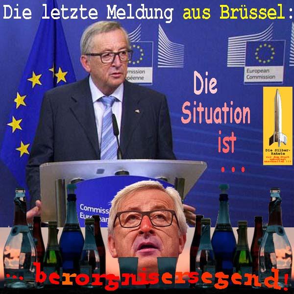 SilberRakete EU Letzte Meldung Bruessel Juncker betrunken Leere Flaschen Situation besorgniserregend
